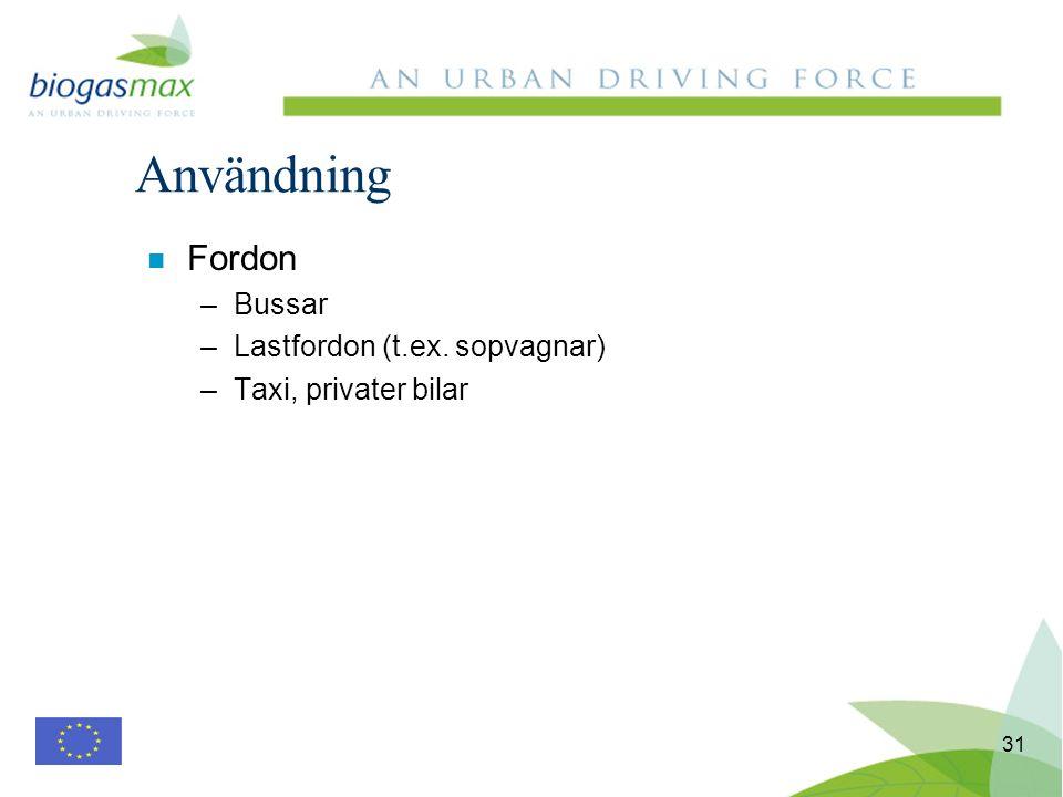 31 n Fordon –Bussar –Lastfordon (t.ex. sopvagnar) –Taxi, privater bilar Användning