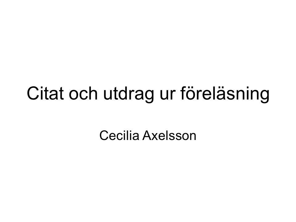 Citat och utdrag ur föreläsning Cecilia Axelsson