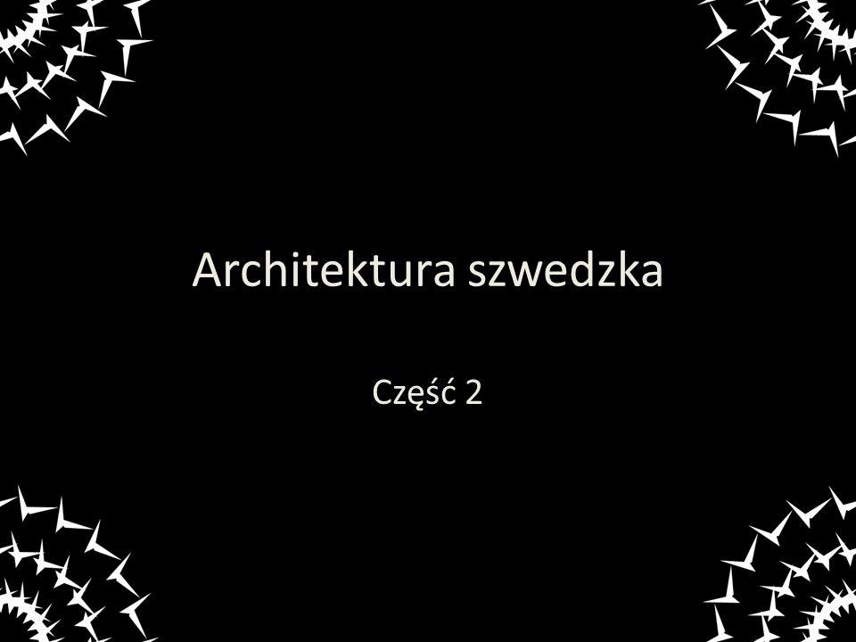 Architektura szwedzka Część 2