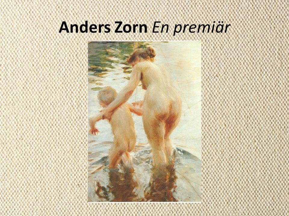 Anders Zorn En premiär