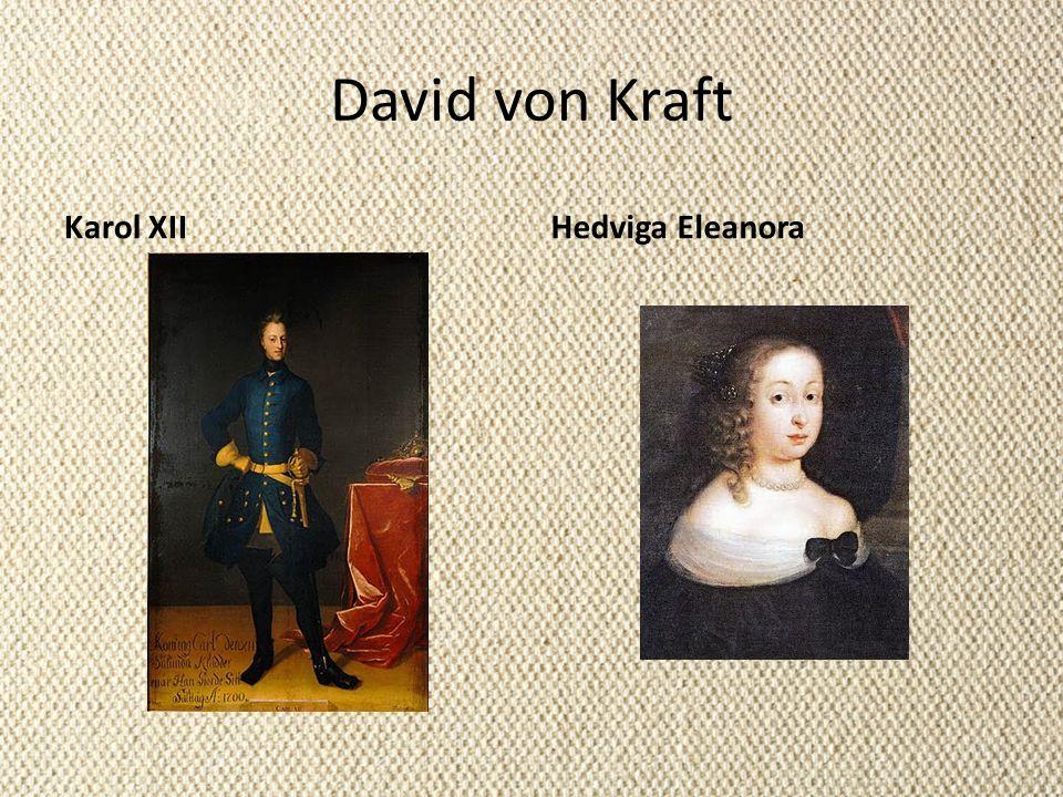 David von Kraft Karol XIIHedviga Eleanora