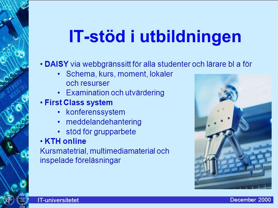 IT-universitetet December 2000 IT-stöd i utbildningen DAISY via webbgränssitt för alla studenter och lärare bl a för Schema, kurs, moment, lokaler och