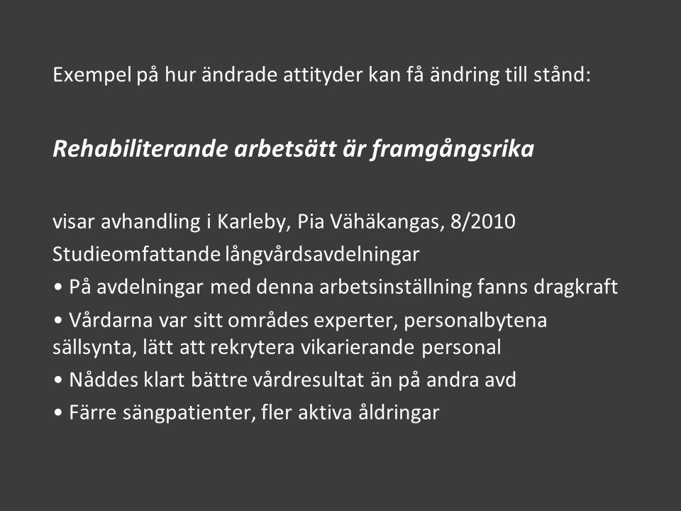 Exempel på hur ändrade attityder kan få ändring till stånd: Rehabiliterande arbetsätt är framgångsrika visar avhandling i Karleby, Pia Vähäkangas, 8/2