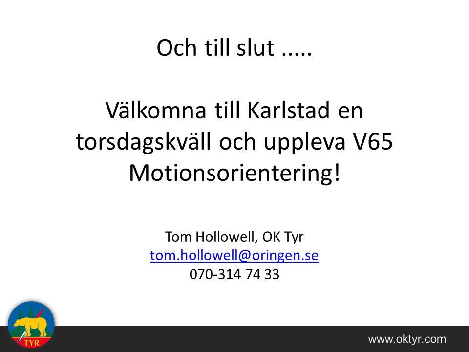 Och till slut.....Välkomna till Karlstad en torsdagskväll och uppleva V65 Motionsorientering.