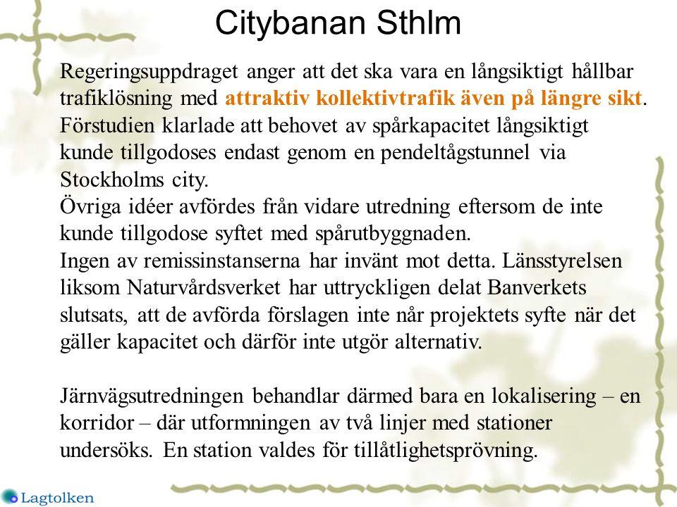 Citybanan Sthlm Regeringsuppdraget anger att det ska vara en långsiktigt hållbar trafiklösning med attraktiv kollektivtrafik även på längre sikt.