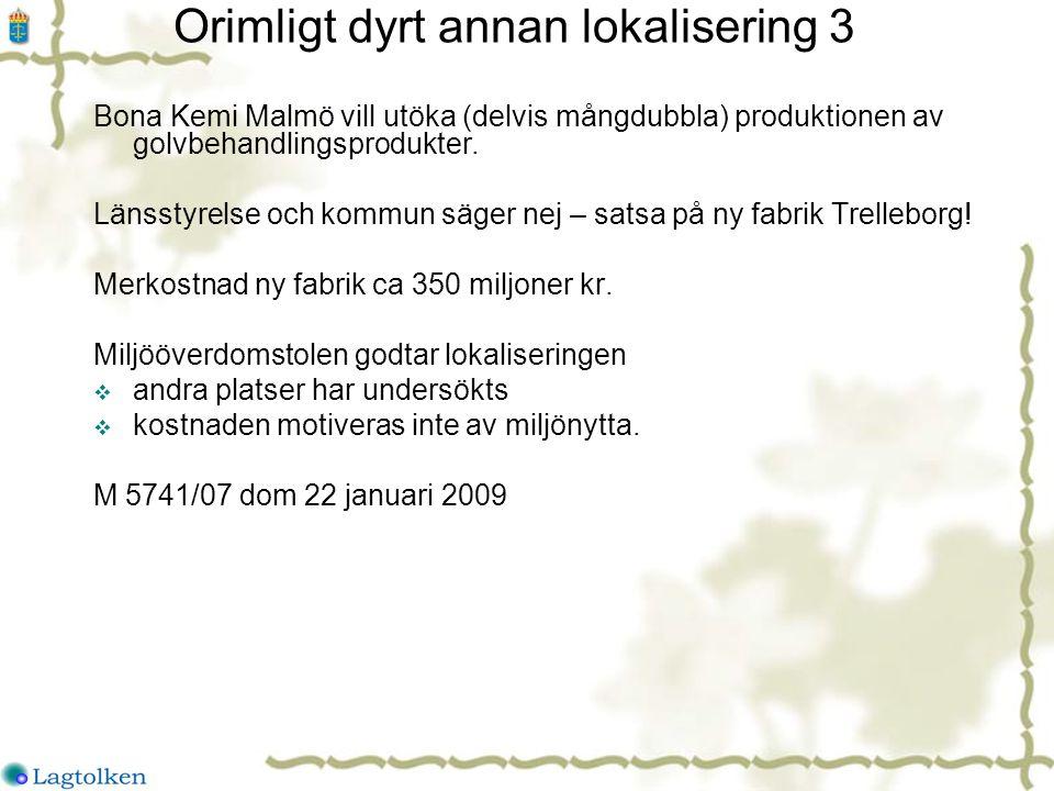Orimligt dyrt annan lokalisering 3 Bona Kemi Malmö vill utöka (delvis mångdubbla) produktionen av golvbehandlingsprodukter.