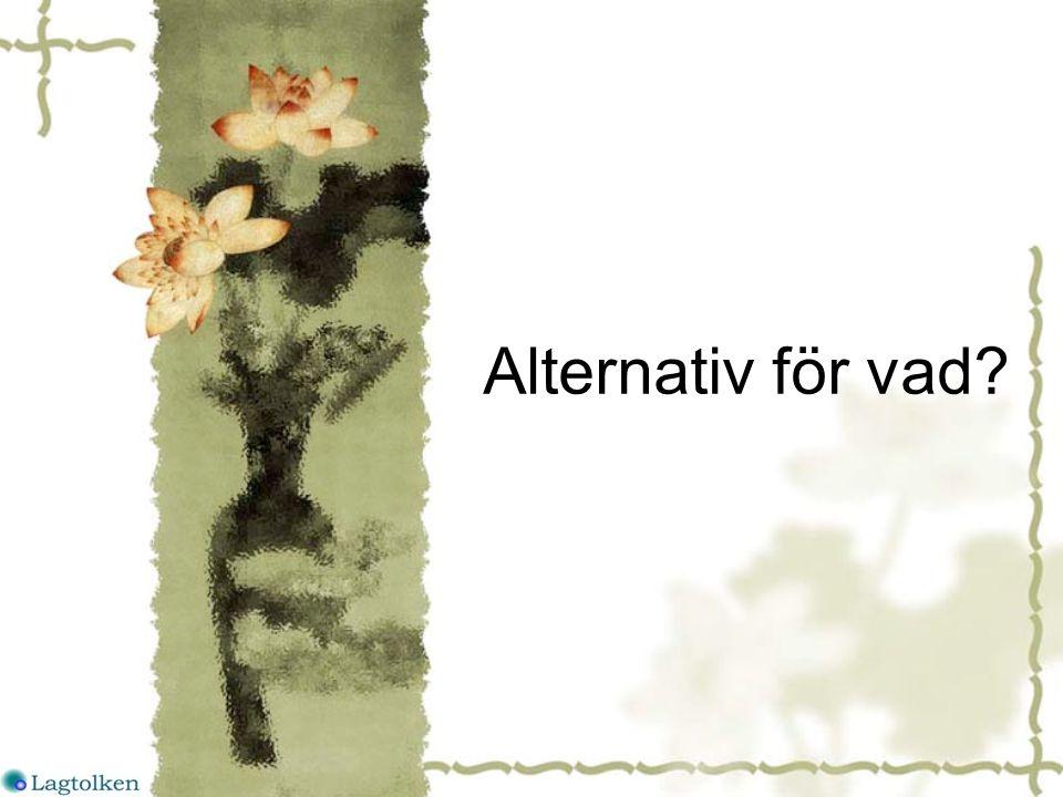 Alternativ för vad