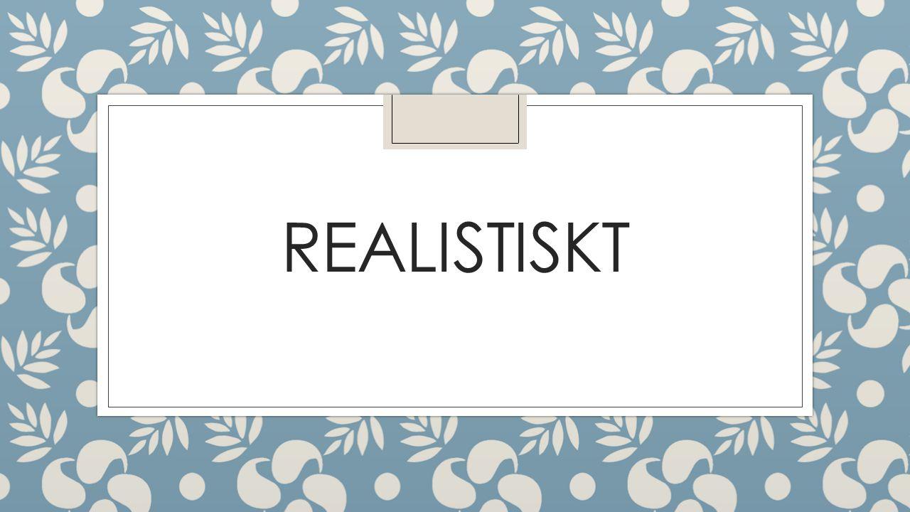 REALISTISKT