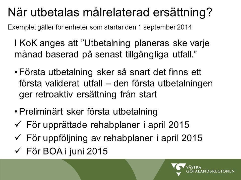 """När utbetalas målrelaterad ersättning? Exemplet gäller för enheter som startar den 1 september 2014 I KoK anges att """"Utbetalning planeras ske varje må"""