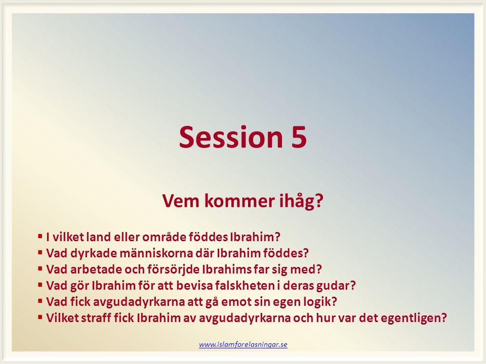 www.islamforelasningar.se Session 5 Vem kommer ihåg.