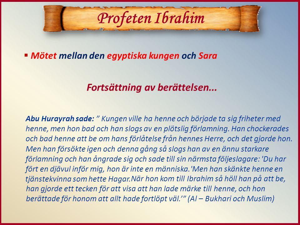 www.islamforelasningar.se  Ibrahim kommer till Lut som har blivit en profet  Ibrahim gifter sig med Hagar och får sonen Isma'il  Gud (Allah) testar Ibrahim och hans tro Profeten Ibrahim Ibrahim får sin första son