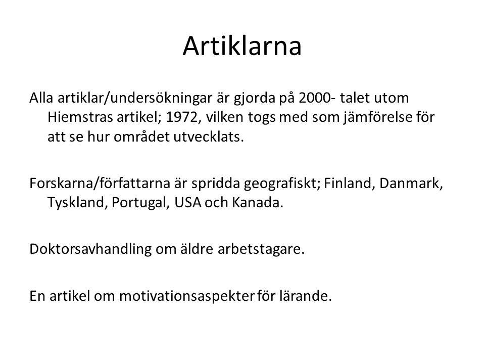 Artiklarna Alla artiklar/undersökningar är gjorda på 2000- talet utom Hiemstras artikel; 1972, vilken togs med som jämförelse för att se hur området utvecklats.