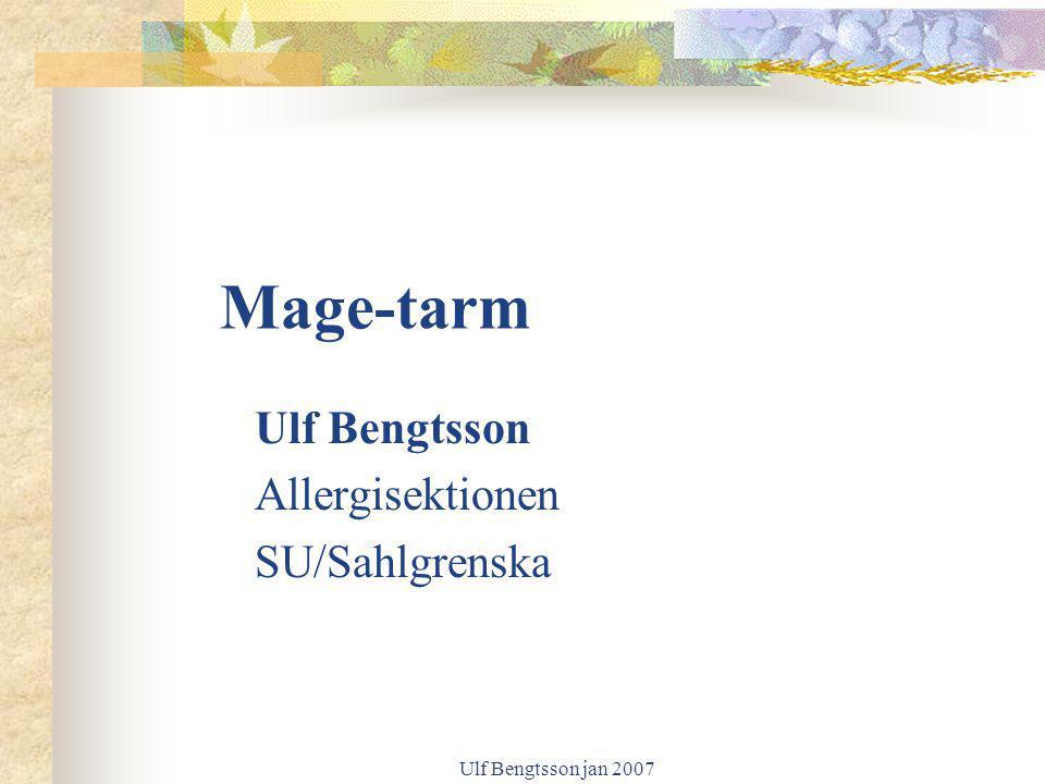 Ulf Bengtsson jan 2007 Mage-tarm Ulf Bengtsson Allergisektionen SU/Sahlgrenska