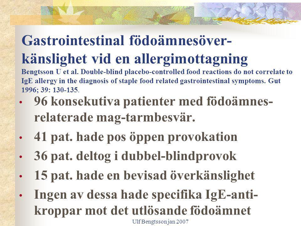 Ulf Bengtsson jan 2007 Gastrointestinal födoämnesöver- känslighet vid en allergimottagning Bengtsson U et al. Double-blind placebo-controlled food rea