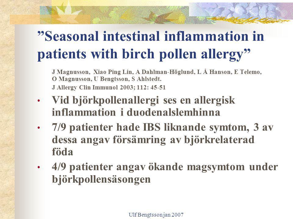 "Ulf Bengtsson jan 2007 ""Seasonal intestinal inflammation in patients with birch pollen allergy"" J Magnusson, Xiao Ping Lin, A Dahlman-Höglund, L Å Han"