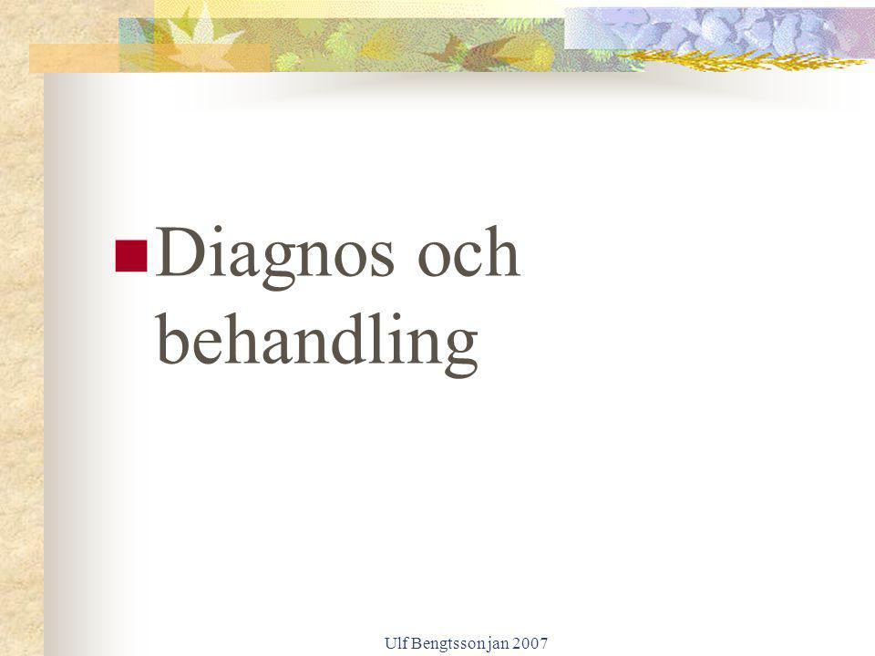 Ulf Bengtsson jan 2007 Diagnos och behandling