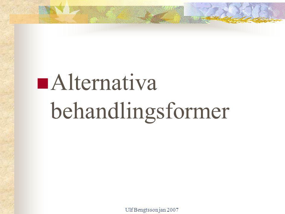 Ulf Bengtsson jan 2007 Alternativa behandlingsformer