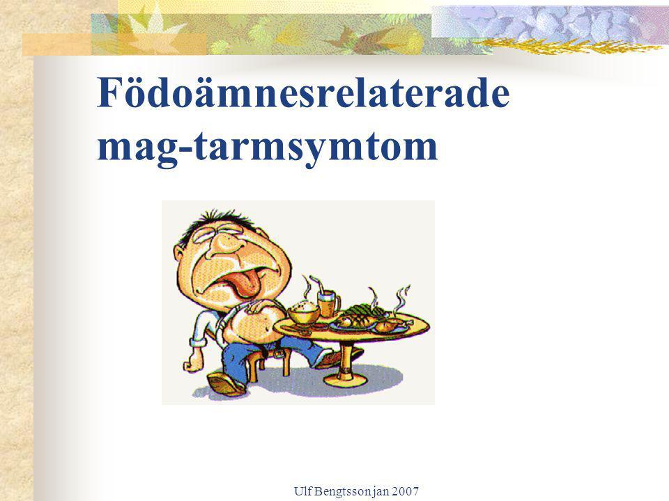 Ulf Bengtsson jan 2007 Födoämnesrelaterade mag-tarmsymtom