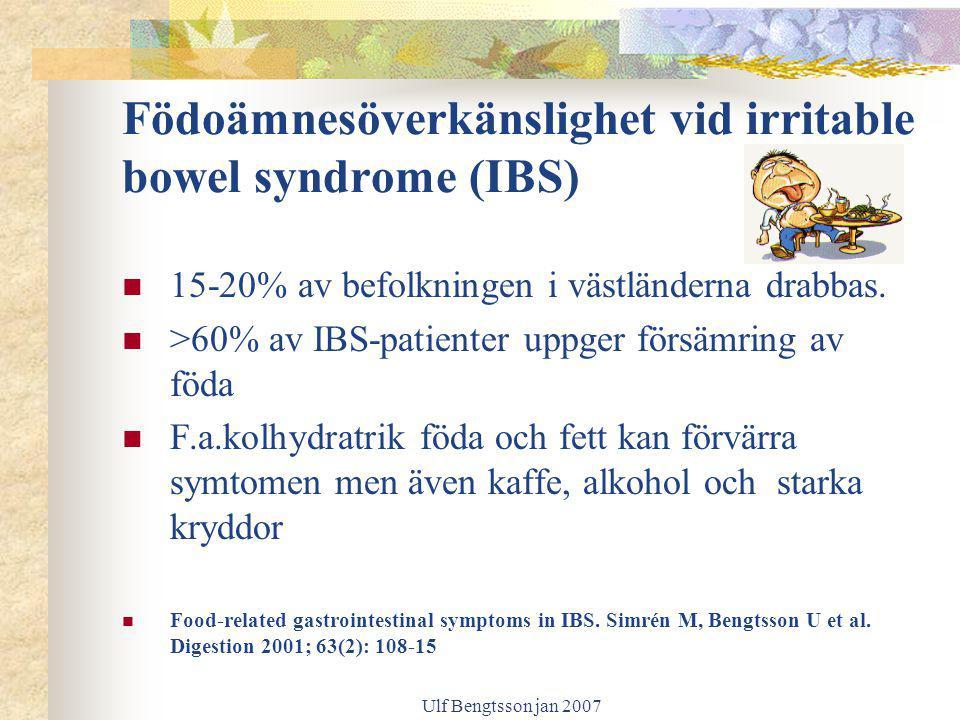 Ulf Bengtsson jan 2007 Födoämnesöverkänslighet vid irritable bowel syndrome (IBS) 15-20% av befolkningen i västländerna drabbas. >60% av IBS-patienter