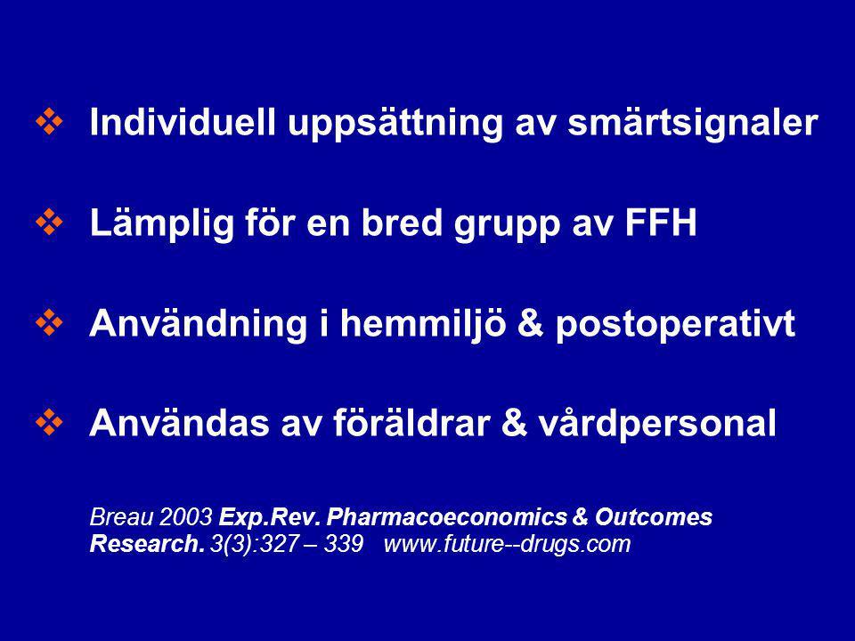  Individuell uppsättning av smärtsignaler  Lämplig för en bred grupp av FFH  Användning i hemmiljö & postoperativt  Användas av föräldrar & vårdpe