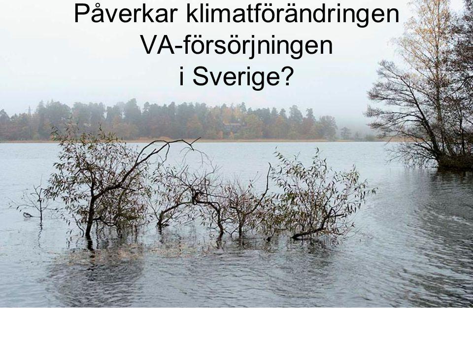 Påverkar klimatförändringen VA-försörjningen i Sverige?