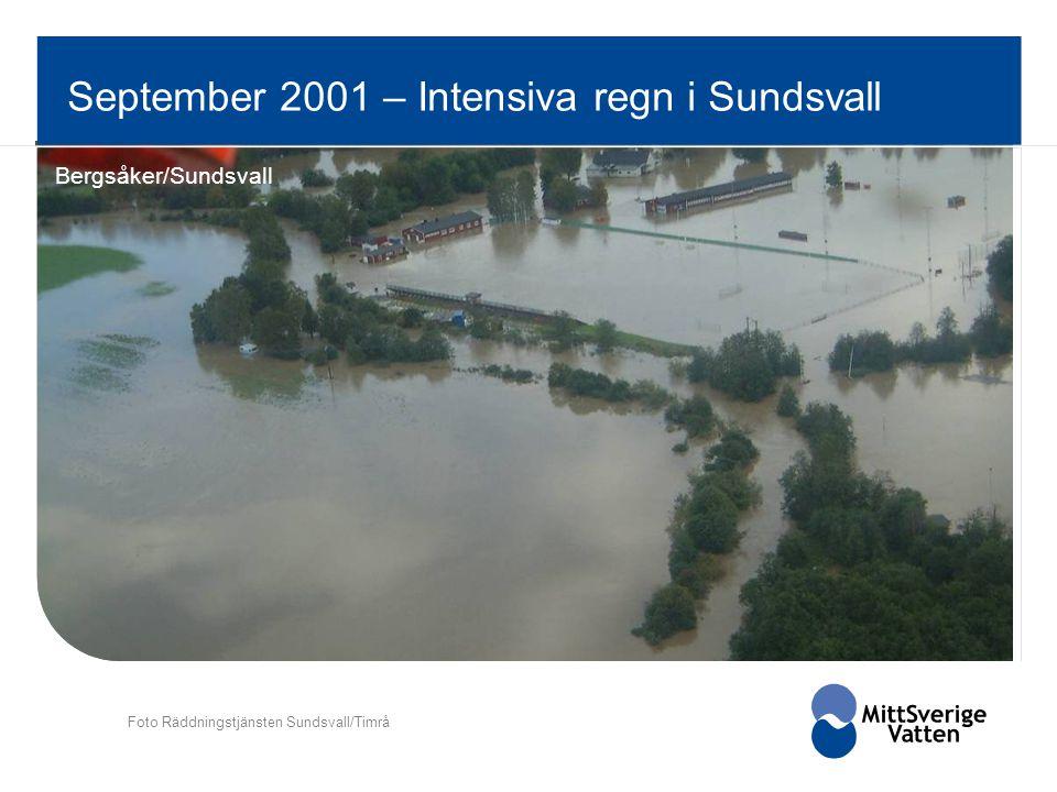 September 2001 – Intensiva regn i Sundsvall Foto Räddningstjänsten Sundsvall/Timrå Bergsåker/Sundsvall