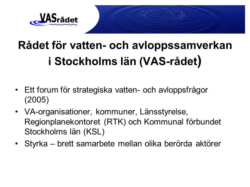 Rådet för vatten- och avloppssamverkan i Stockholms län (VAS-rådet ) Ett forum för strategiska vatten- och avloppsfrågor (2005) VA-organisationer, kom