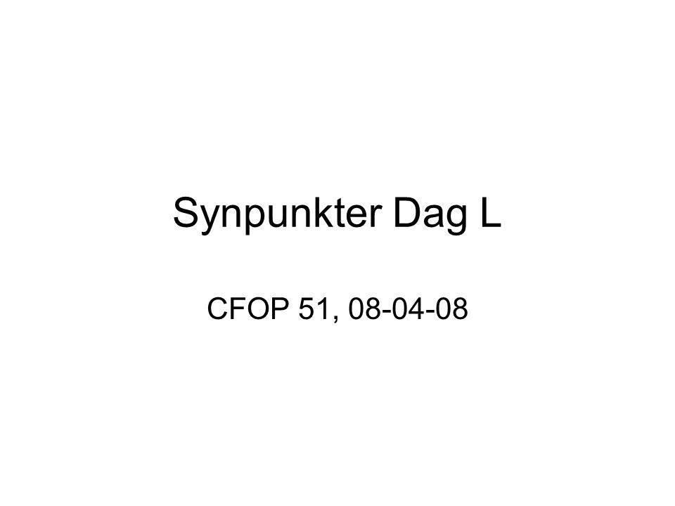 Synpunkter Dag L CFOP 51, 08-04-08