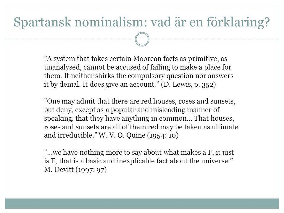 "Spartansk nominalism: vad är en förklaring? ""A system that takes certain Moorean facts as primitive, as unanalysed, cannot be accused of failing to ma"