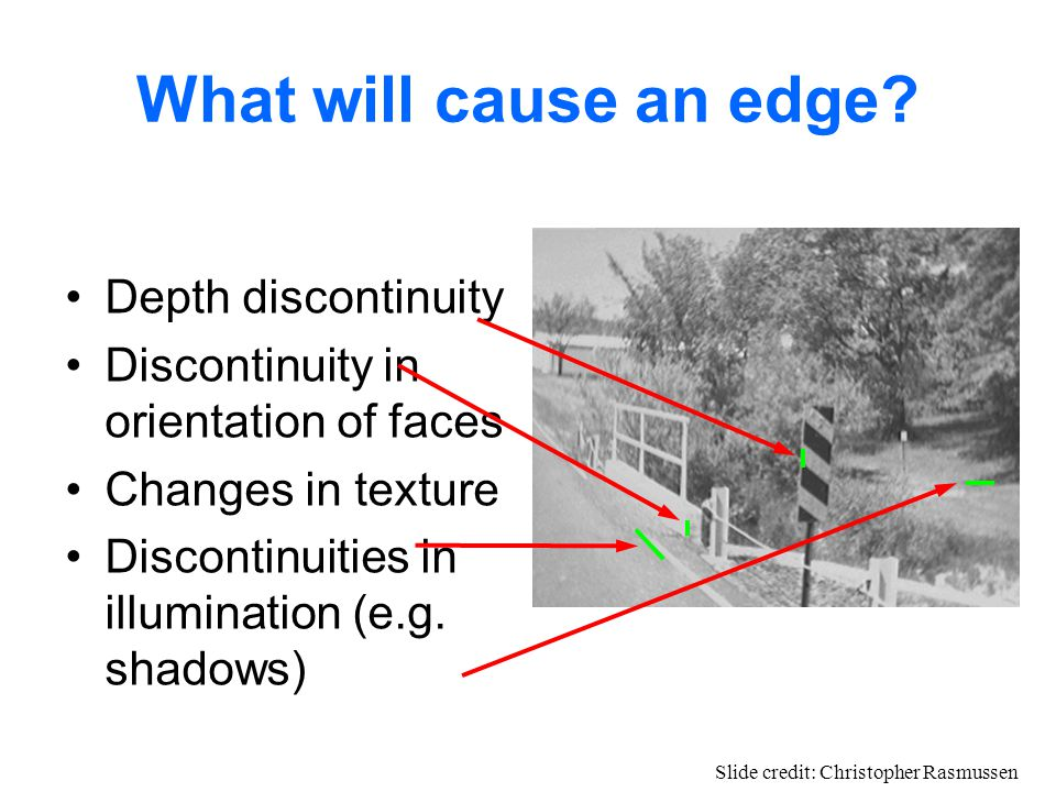 What will cause an edge.