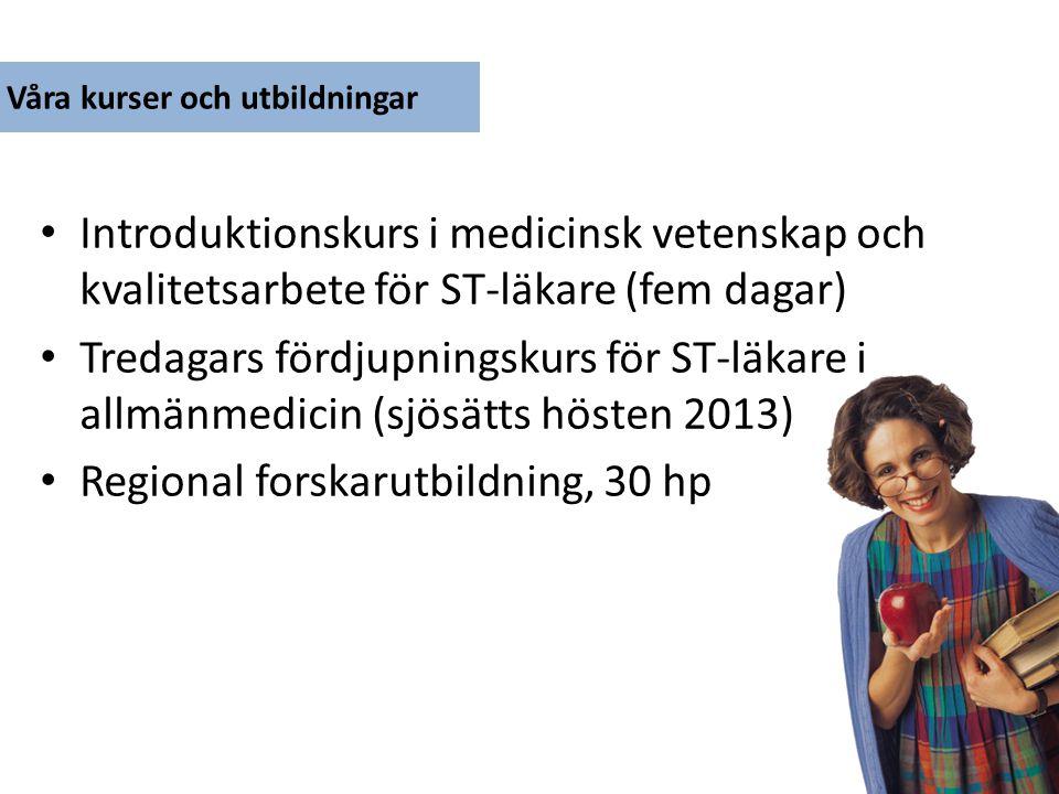 Introduktionskurs i medicinsk vetenskap och kvalitetsarbete för ST-läkare (fem dagar) Tredagars fördjupningskurs för ST-läkare i allmänmedicin (sjösät