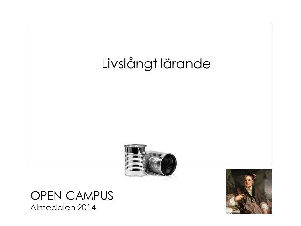 OPEN CAMPUS Almedalen 2014 Livslångt lärande