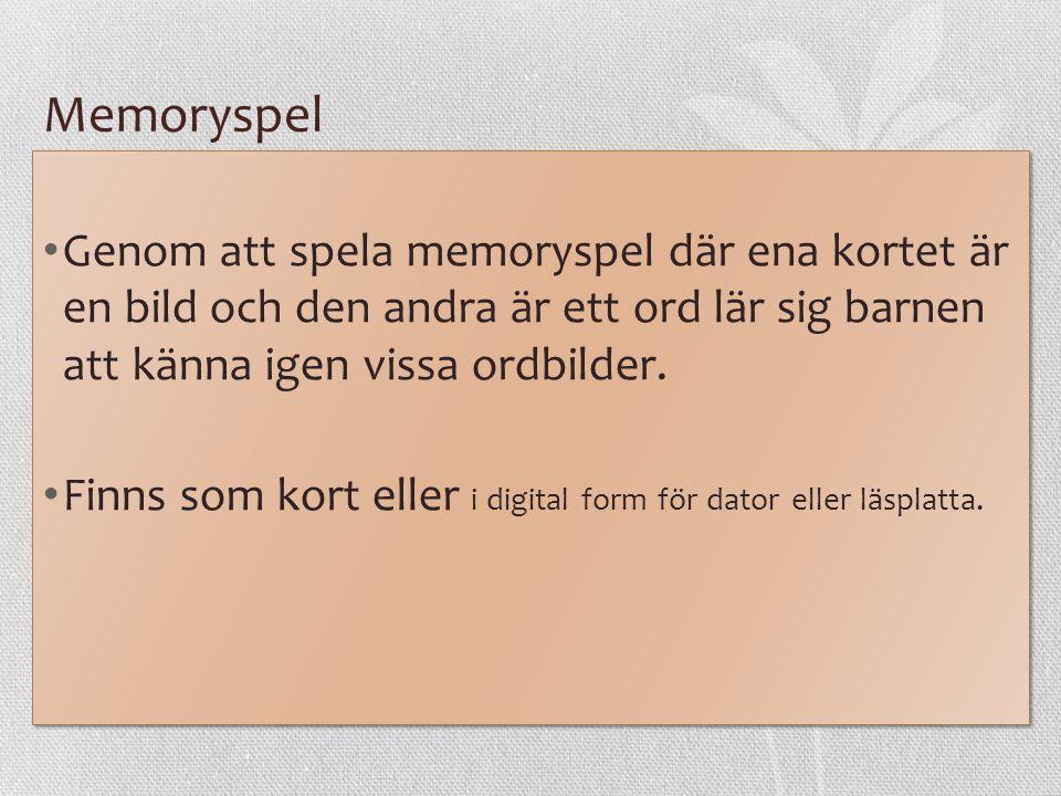 Memoryspel Genom att spela memoryspel där ena kortet är en bild och den andra är ett ord lär sig barnen att känna igen vissa ordbilder. Finns som kort