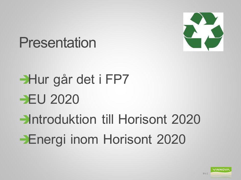EUs ramprogram för forskning Viktig finansieringskälla för Sverige Bild 3