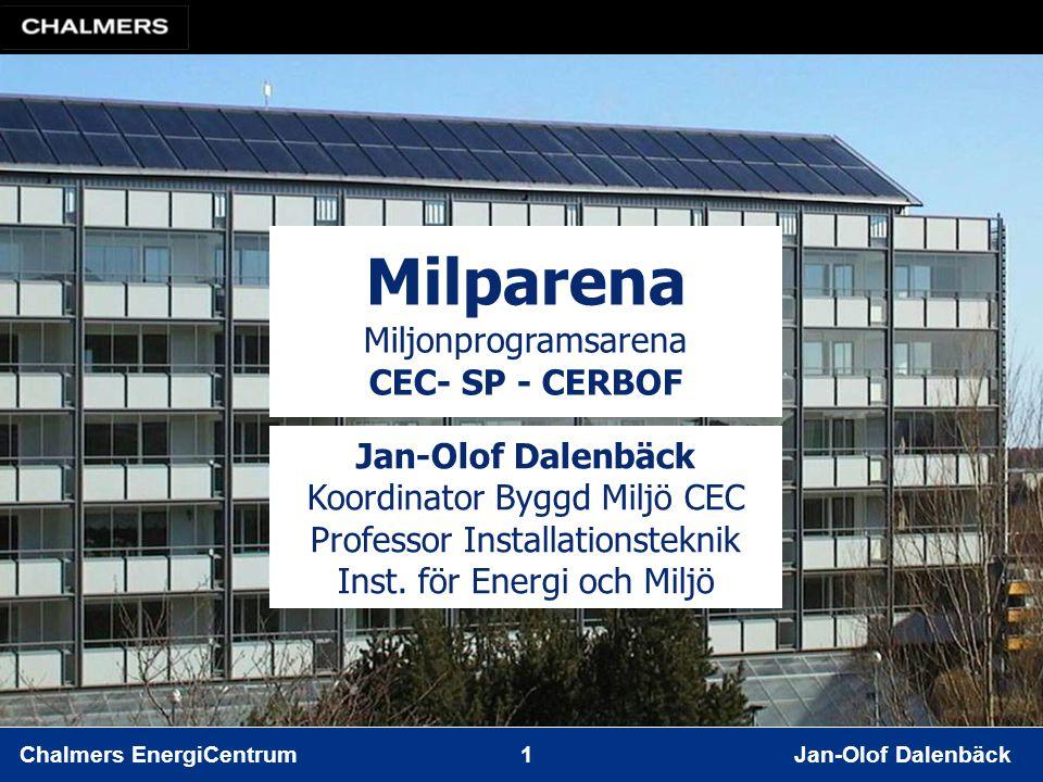 Chalmers EnergiCentrum 2 Jan-Olof Dalenbäck Riksdagsbeslut om mål att minska energianvändningen med 20% till 2020 och 50% till 2050