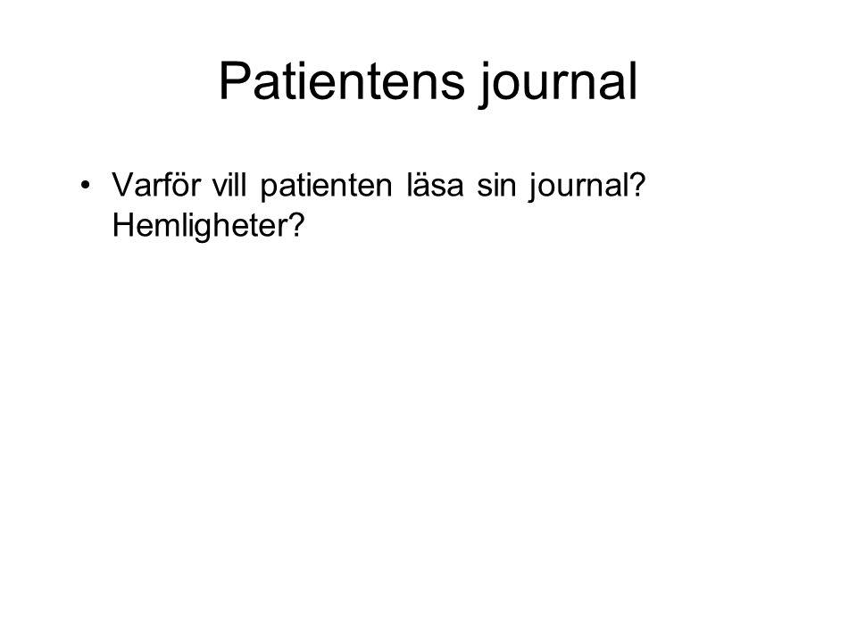 Patientens journal Varför vill patienten läsa sin journal Hemligheter