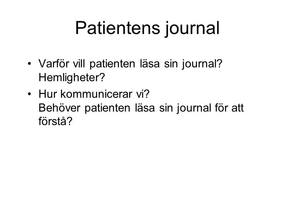 Patientens journal Varför vill patienten läsa sin journal.