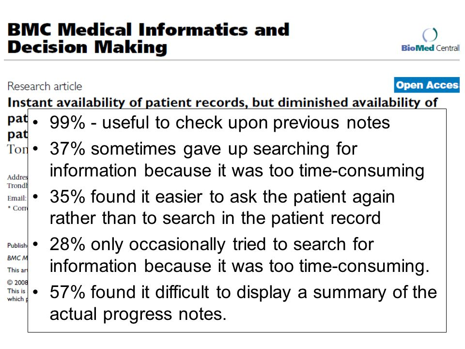 99% - useful to check upon previous notes 37% sometimes gave up searching for information because it was too time-consuming 35% found it easier to ask