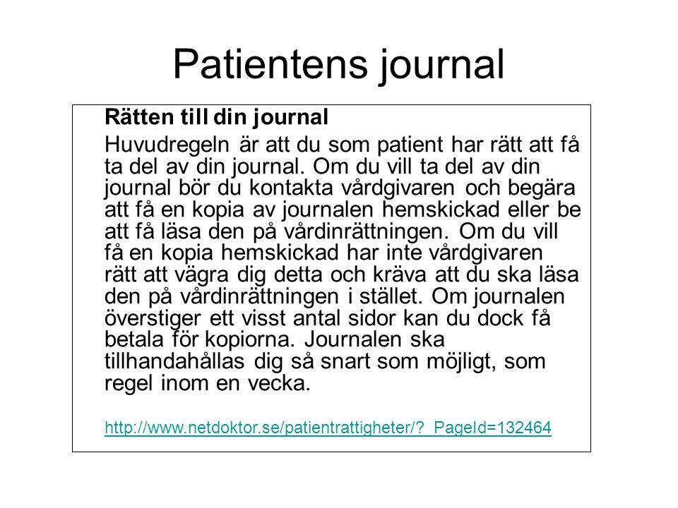Rätten till din journal Huvudregeln är att du som patient har rätt att få ta del av din journal.