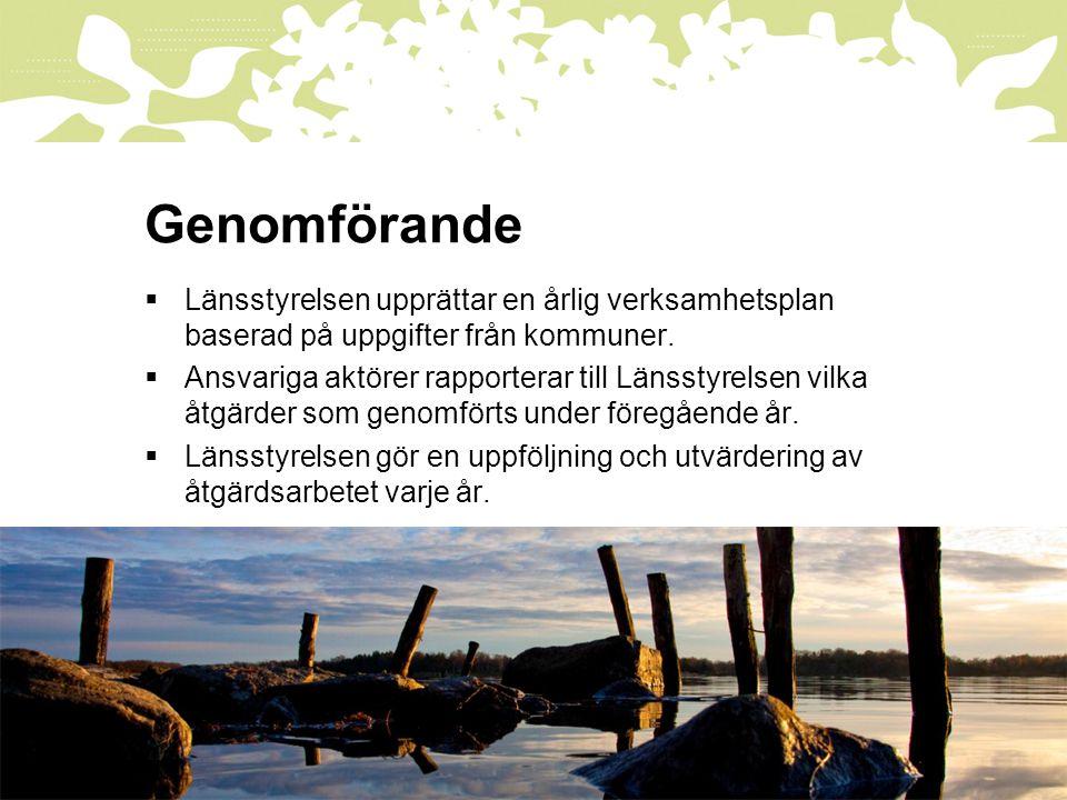 2014-11-25 Genomförande  Länsstyrelsen upprättar en årlig verksamhetsplan baserad på uppgifter från kommuner.