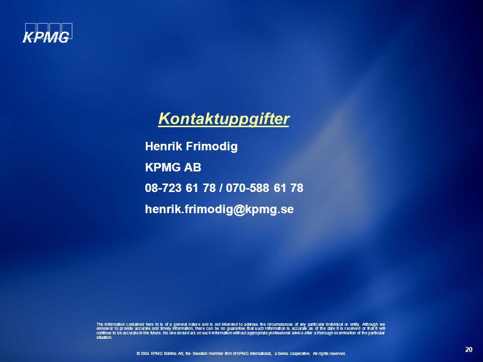 20 Kontaktuppgifter © 2004 KPMG Bohlins AB, the Swedish member firm of KPMG International, a Swiss cooperative.