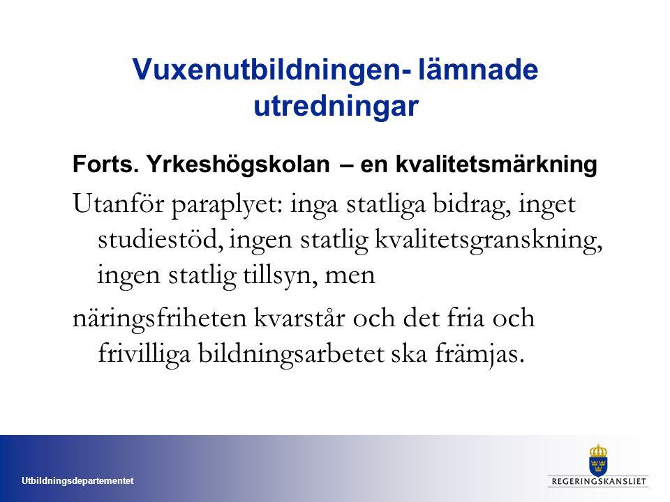 Utbildningsdepartementet Vuxenutbildningen- lämnade utredningar Forts.