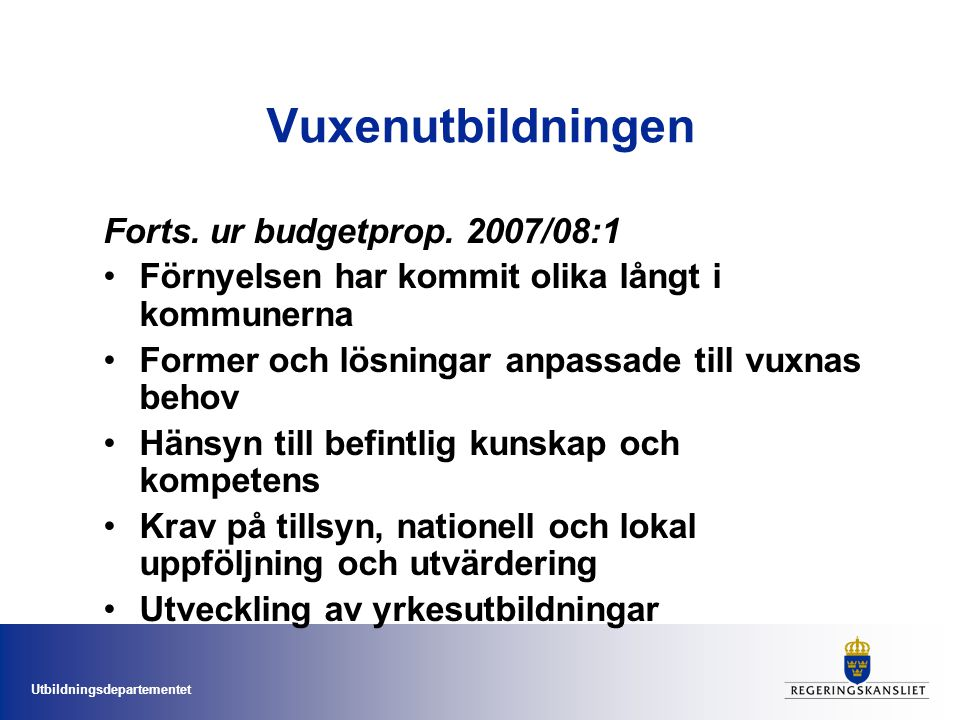 Utbildningsdepartementet Vuxenutbildningen Forts. ur budgetprop.