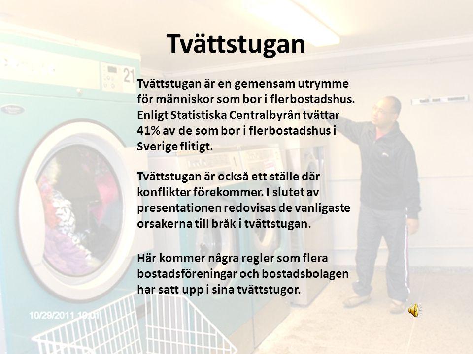 Tvättstugan Tvättstugan är en gemensam utrymme för människor som bor i flerbostadshus. Enligt Statistiska Centralbyrån tvättar 41% av de som bor i fle