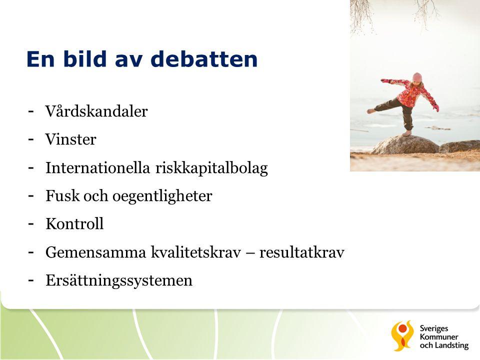 En bild av debatten - Vårdskandaler - Vinster - Internationella riskkapitalbolag - Fusk och oegentligheter - Kontroll - Gemensamma kvalitetskrav – res