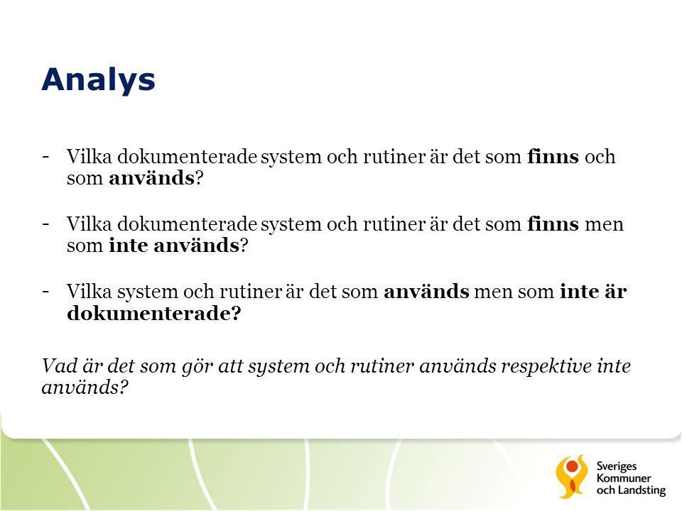 Analys - Vilka dokumenterade system och rutiner är det som finns och som används? - Vilka dokumenterade system och rutiner är det som finns men som in
