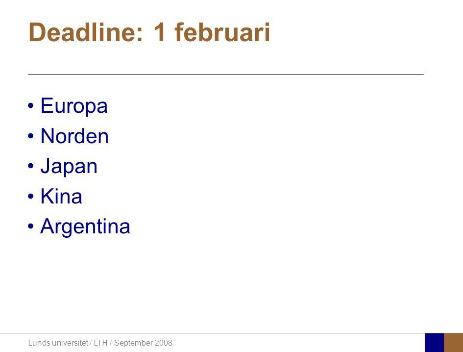 Lunds universitet / LTH / September 2008 EUROPA – 140 avtal över hela Europa!