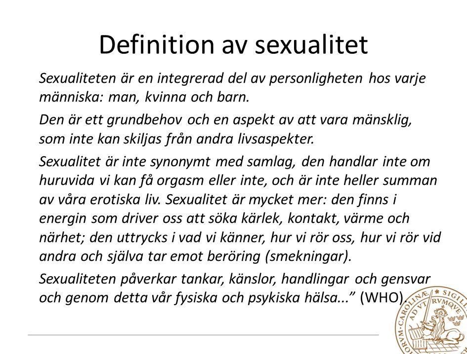 Definition av sexualitet Sexualiteten är en integrerad del av personligheten hos varje människa: man, kvinna och barn.