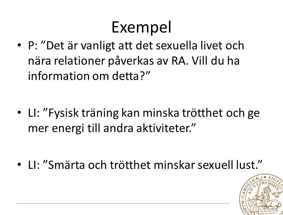 Exempel P: Det är vanligt att det sexuella livet och nära relationer påverkas av RA.