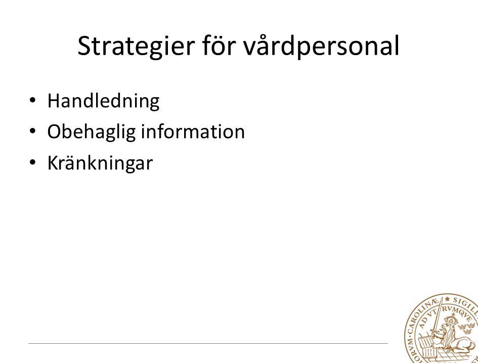Strategier för vårdpersonal Handledning Obehaglig information Kränkningar